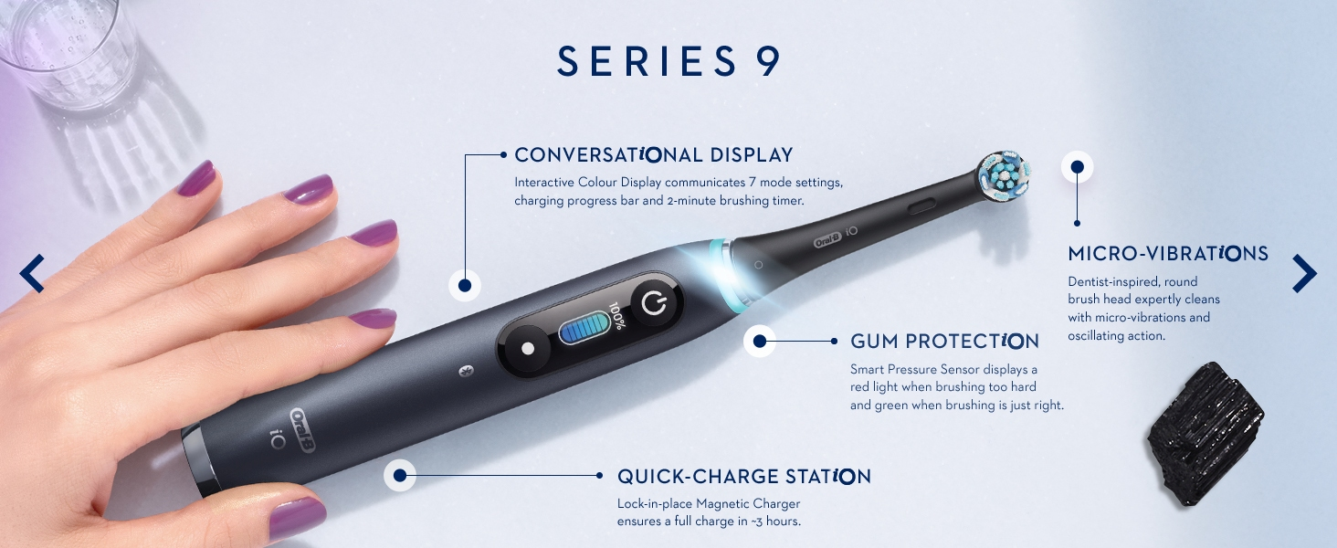 Oral-b iO9 Conversational display, quick charge, micro vibrations & gum protection